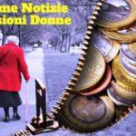 Notizie pensioni donne: quando Conviene l'Opzione Donna