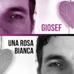 """Il nuovo singolo di Giosef è """"Una Rosa Bianca"""""""