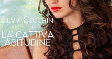 """""""La Cattiva Abitudine"""", il nuovo singolo di Silvia Cecchini fuori oggi"""
