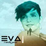 """Eva, fuori il nuovo singolo """"I nostri passi"""""""