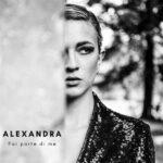 """Alexandra, oggi esce in radio """"Fai parte di me"""""""