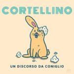 """Cortellino, """"Un discorso da coniglio"""" è il nuovo singolo"""