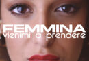 """Femmina, il nuovo singolo è """"Vienimi a prendere"""""""