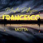 """""""Francesco"""" è il nuovo singolo di Maestro Pellegrini!"""