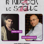 """""""A Riveder Le Stelle"""" è il nuovo racconto teatrale di Aldo Cazzullo, con la partecipazione di Piero Pelù"""
