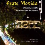 """Un francescano dalle missioni nel mondo alla movida. Esperienza incredibile raccolta nel libro """"Frate Movida – Mission possible sulle banchine del Tevere"""